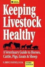 Keeping Livestock Healthy: A Veterinary Guide To Horses, Cattle, Pigs,-ExLibrary