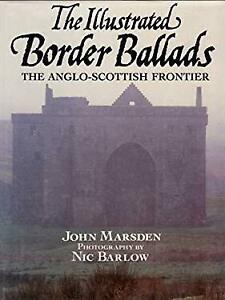 Illustrated Border Ballads : The Anglo-Scottish Frontier Hardcover John Marsden