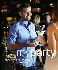 My Party: Canapes and Cocktails by Pete Evans (Hardback, 2010)