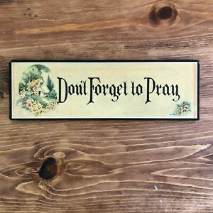 Vintage Wood Wall Plaque Don't Forget to Pray Motto Farmhouse Cottage Decor