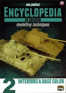 Encyclopedia of Armour Modelling Techniques Vol.2 - Interiors & Base Color