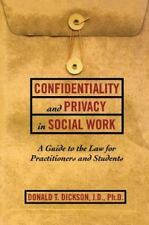 Confidentiality and Privacy in Social Work: A Guide to the Law for Practitioners