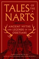 Tales of the Narts: Ancient Myths and Legends of the Ossetians by Princeton Univ