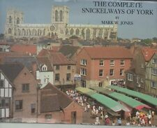 MARK JONES THE COMPLETE SNICKELWAYS OF YORK SIGNED BY DEAN OF YORK 1ST ED HB 91