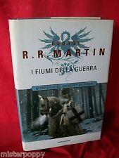 GEORGE R. R. MARTIN I fiumi della guerra 2002 Mondadori Prima Edizione Perfetto!