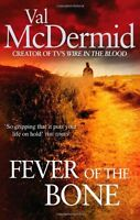 Fever Of The Bone: (Tony Hill and Carol Jordan, Book 6),Val McDermid