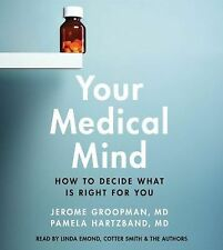 Your Medical Mind: How to Decide What is Right for You - LikeNew - Groopman, Jer