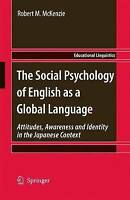 The Social Psychology of English as a Global Language: Attitudes, Awareness and