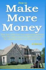 How to Make More Money with Your Lawn Care or Landscaping Business. from the Gop
