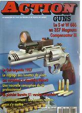 ACTION  GUNS N°183 S ET W 686 EN 357 MAGNUM / COLT ARGENTIN 1927 / LUNETTE VISEE