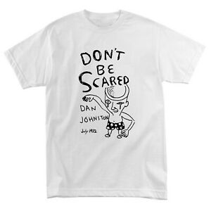 Daniel Johnston Don´t Be Scared Classic T-Shirt Size S-5XL
