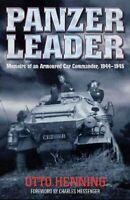 Panzer Leader : Memoirs of an Armoured Car Commander, 1944-1945, Hardcover by...