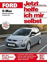 Ford C-MAX ab 2010 Reparatur-Handbuch Reparaturbuch Jetzt helfe ich mir selbst