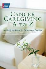 Cancer Caregiving A-to-Z: An At-Home Guide for Patients and Families-ExLibrary