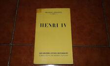 MAURICE ANDRIEUX HENRI IV ED. ARTHEME FAYARD LES GRANDES ETUDES HISTORIQUES 1955