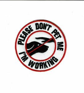SERVICEDOG PLEASE DON'T PET ME I'M WORK MORALE PATCH NEW w/ Hook & Loop Fastener