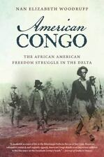American Congo: The African American Freedom Struggle In The Delta: By Nan El...