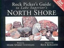 Rock Pickers Guide to Lake Superior's North Shore: By Stensaas,  Mark Sparky