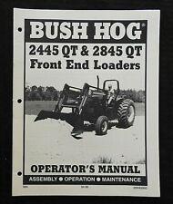 Bush Hog 2445 Amp 2845 Qt Tractor Front Loader Owners Operators Manual Very Nice