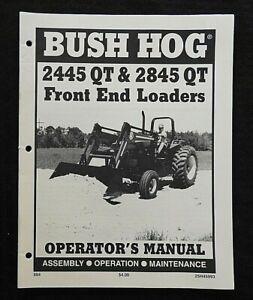 BUSH HOG 2445 & 2845 QT TRACTOR FRONT LOADER OWNERS OPERATORS MANUAL VERY NICE