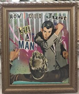 """Mixed Media Collage By Pete Reilly THR  """"How I Could Just Kill A Man"""" Framed Art"""