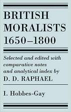 British Moralists: 1650-1800 (Volumes 1) 'Volume I: Hobbes - Gay Raphael, D. D.