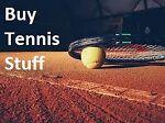 Buy Tennis Stuff