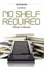 No Shelf Required: E-books in Libraries-ExLibrary