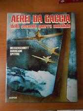 AEREI DA CACCIA della seconda guerra mondiale-1°ed.EDIPEM 1982-sc.10