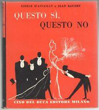 D'Assailly Baudry QUESTO Sì QUESTO NO Cino del Duca 1954 manuale saper vivere