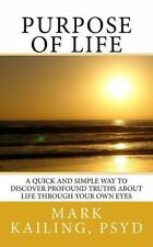 Dr. Mark Kailing's Self-Mastery Lecture: Purpose of Life : A Quick and Simple...