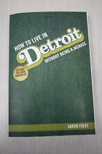 How to Live in Detroit Without Being a Jackass by Aaron Foley (2015, Paperback)
