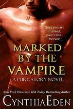 Marked By The Vampire (Purgatory) (Volume 2) by Eden, Cynthia