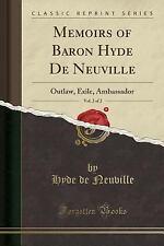 Memoirs of Baron Hyde de Neuville, Vol. 2 of 2: Outlaw, Exile, Ambassador (Class