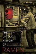 California Studies in Food and Culture: The Untold History of Ramen : How...