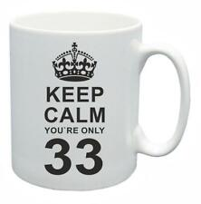33rd Novelty Birthday Gift Present Tea Mug Keep Calm Your Only 33 Coffee Cup