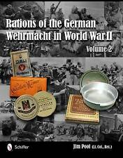 Rations of the German Wehrmacht in World War II: Volume 2 by Jim Pool (Hardback, 2012)