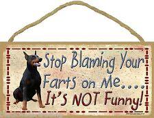 "Black Doberman Stop Blaming Your Farts On Me Funny Dog Sign Plaque 5""x10"""