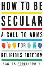 How to Be Secular: A Call to Arms for Religious Fr
