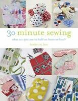 30-Minute Sewing: What Can You Sew in Half an Hour or Less?  Good