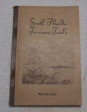 South Florida Treasure Trails- Mary Helm Clarke. (1949)