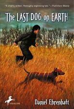 The Last Dog on Earth 2004 by Ehrenhaft, Daniel 0440419506