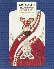 Art Quilts: Playing with a Full Deck by Pierce, Sue; Suit, Verna