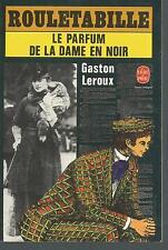 Le parfum de la dame en noir.Gaston LEROUX.Livre de Poche Z35