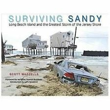 Surviving Sandy: Long Beach Island and the Greatest Storm of the Jersey Shore ~