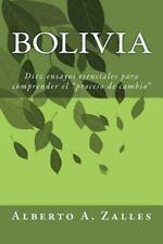 Bolivia : Diez Ensayos Esenciales para Comprender el Proceso de Cambio by...