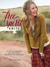 Free Spirit Knits: 20 Knitted Garments and Accessories Inspired by the Southwes