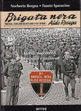 BRIGATA NERA ALDO RESEGA. Storia, documenti, immagini e uniformi 1944 - 1945 RSI