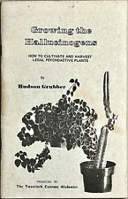 1st Ed. GROWING THE HALLUCINOGENS: How to Cultivate and Harvest Legal Psychoacti