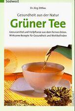 Gesundheit aus der Natur, Grüner Tee von Jörg Zittlau | Buch | Zustand sehr gut